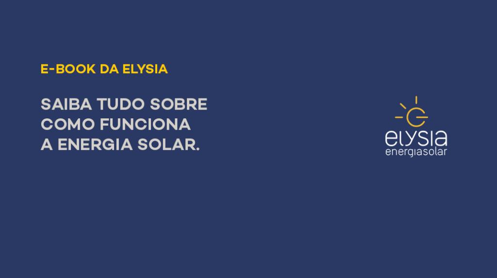 E-book sobre energia solar - Elysia sistema fotovoltaico Rio Grande do Sul Porto Alegre